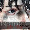 Detentiion in SIBERIA -MY WAY-